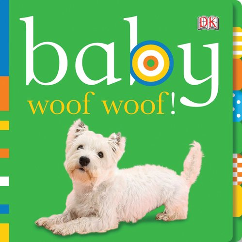 Baby: Woof Woof! (Baby Chunky Board Books) front-819893