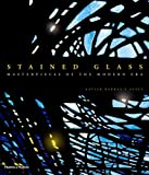 Stained Glass: Masterpieces Of The Modern Era (Hardcover)
