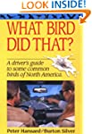 What Bird Did That?: A Driver's Guide...