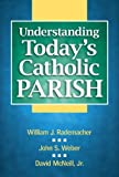 img - for By William J. Rademacher Understanding Today's Catholic Parish [Paperback] book / textbook / text book