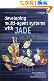Developing Multi-Agent Systems with JADE (Wiley Series in Agent Technology)