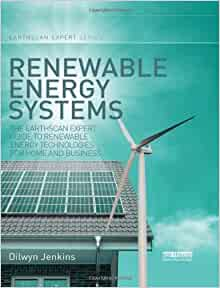 Renewable Energy Systems: The Earthscan Expert Guide to Renewable