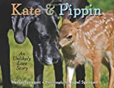 Kate & Pippin: An Unlikely Love Story (0805094873) by Springett, Martin