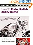 How To Plate, Polish, and Chrome