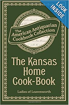 The Kansas Home Cook-Book: Consisting of Recipes Contributed by Ladies of Leavenworth and Other Cities and Towns download