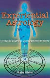 Experiential Astrology: Symbolic Journeys Using Guided Imagery