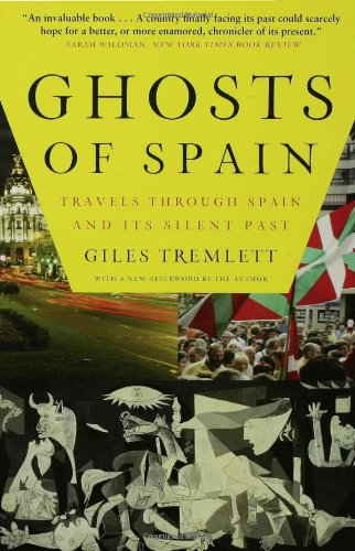 Ghosts of Spain: Travels Through Spain and Its Silent Past: Giles Tremlett: 9780802716743: Amazon.com: Books