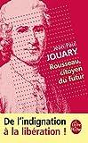echange, troc Jean-Paul Jouary - Rousseau, citoyen du futur