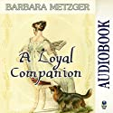 A Loyal Companion Audiobook by Barbara Metzger Narrated by Stevie Zimmerman