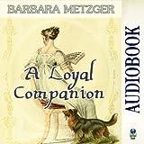 A Loyal Companion