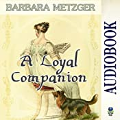 A Loyal Companion | [Barbara Metzger]