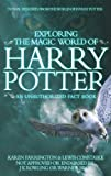 img - for Exploring The Magic World Of Harry Potter: An Unauthorized Fact Book book / textbook / text book