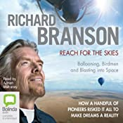 Reach for the Skies: Ballooning, Birdmen, and Blasting into Space | [Richard Branson]