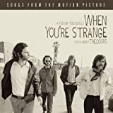 When You\'re Strange: Songs From the Motion Picture