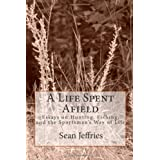 A Life Spent Afield ~ Sean Jeffries