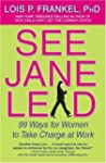 See Jane Lead: 99 Ways for Women to T...