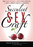 img - for Succulent SexCraft: Your Hands-On Guide to Erotic Play and Practice book / textbook / text book