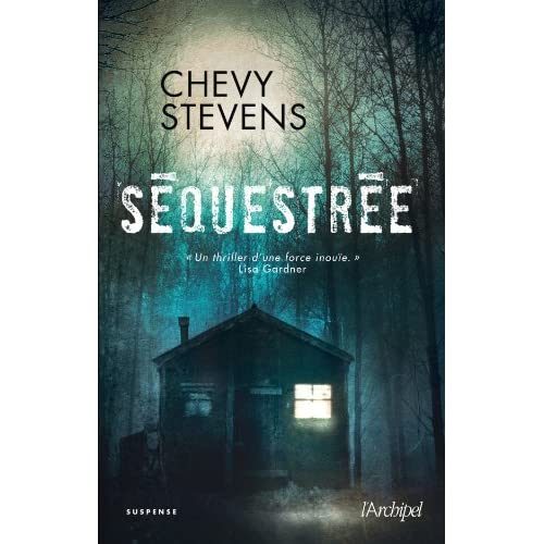 Chevy Stevens - Séquestrée
