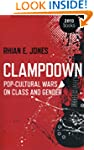Clampdown: Pop-Cultural Wars on Class...