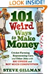 101 Weird Ways to Make Money: Cricket...