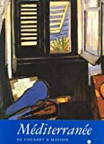 Mediterranee: De Courbet a Matisse (French Edition) (2711840921) by Francoise Cachin