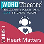 WordTheatre: Heart Matters, Volume 1 | Ramona Ausubel,Aimee Bender,Richard Bausch,Alethea Black,Don Lee