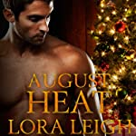 August Heat: The Men of August Series, Book 4 (       UNABRIDGED) by Lora Leigh Narrated by Summer Roberts