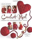 Crochet Red: Crocheting for Women's Heart Health