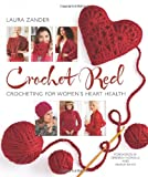 Crochet Red: Crocheting for Womens Heart Health (Stitch Red)