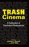 Trash Cinema: A Celebration of Overlooked Masterpieces (hardback)