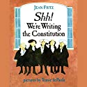 Shh! We're Writing the Constitution Audiobook by Jean Fritz