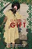 img - for Isabels Gift: A Story of Giving, Love and Discovery book / textbook / text book