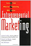 img - for Entrepreneurial Marketing: Lessons from Wharton's Pioneering MBA Course book / textbook / text book