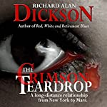 The Crimson Teardrop | Richard Alan Dickson