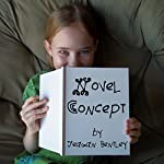 Novel Concept | Teagan Bentley