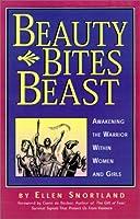 Beauty Bites Beast: Awakening the Warrior Within Women and Girls