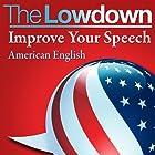 The Lowdown: Improve Your Speech - American English Hörbuch von Mark Caven Gesprochen von: Mark Caven