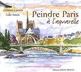 echange, troc Gilles Ronin - Peindre Paris à l'aquarelle (1Cédérom)