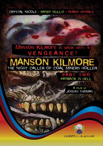 Manson Kilmore: The Night Caller Of Coal Miners Holler Part Two: Payback Is Hell