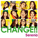 CHANGE!!♪Serena