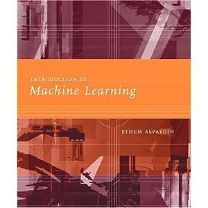 Introduction to Machine Learning Ethem Alpaydin