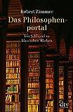 Das Philosophenportal: Ein Schl�ssel zu klassischen Werken