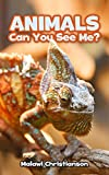 ANIMALS: Can You See Me?: Animals Books For Kids - Ages 3-8