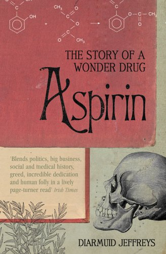 Image for Aspirin: The Remarkable Story of a Wonder Drug