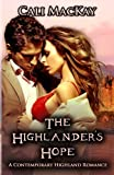The Highlander's Hope: A Contemporary Highland Romance (THE HUNT) (Volume 1) by  Cali MacKay in stock, buy online here