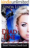 Dead Line (Smart Women, Dumb Luck Book 1)