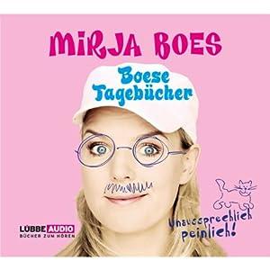 Boese Tagebücher: Unaussprechlich peinlich Hörbuch von Mirja Boes Gesprochen von: Mirja Boes