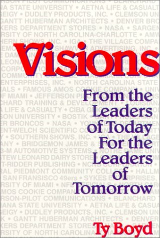 Visions: From the Leaders of Today for the Leaders of Tomorrow, TY BOYD