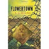 Flowertown ~ S.G. Redling