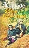 La soupe à la fourchette : roman